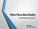 When Plans Meet Reality